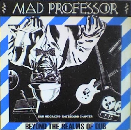 Mad Professor ‎– Beyond The Realms Of Dub (Dub Me Crazy! The Second Chapter)
