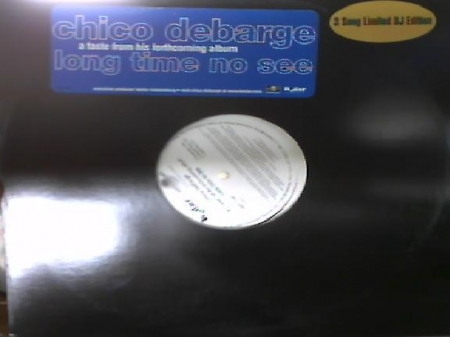 Chico DeBarge ‎– Long Time No See