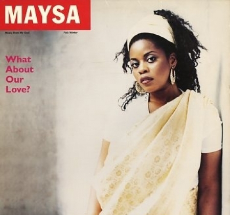 Maysa - What About Our Love?
