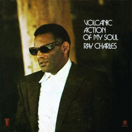 Ray Charles ‎– Volcanic Action Of My Soul
