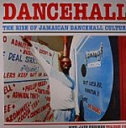 Dancehall: The Rise Of Jamaican Dancehall Culture Volume One