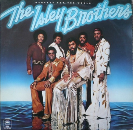 The Isley Brothers ‎– Harvest For The World