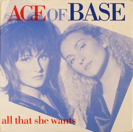 Ace Of Base ‎– All That She Wants