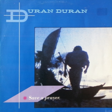 Duran Duran ‎– Save A Prayer
