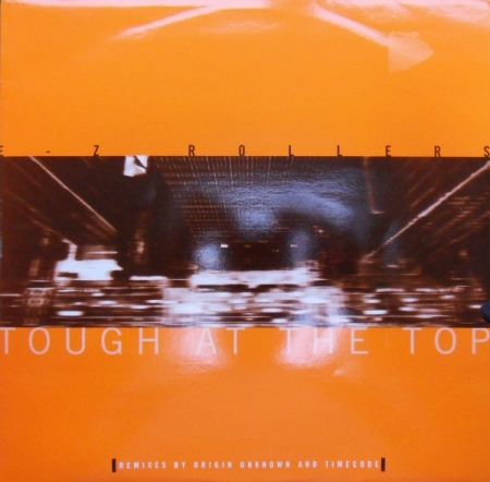 E-Z Rollers - Tough At The Top (Remixes)