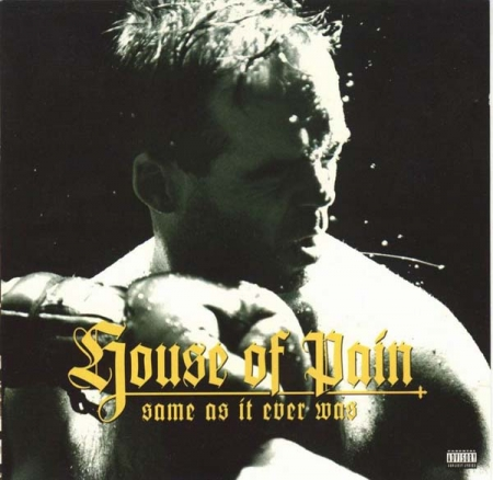 House Of Pain - Same As It Ever Was
