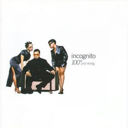 Incognito - 100° And Rising