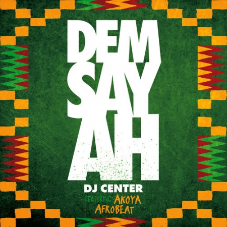 DJ Center Akoya Afrobeat Ensemble - Dem Say Ah