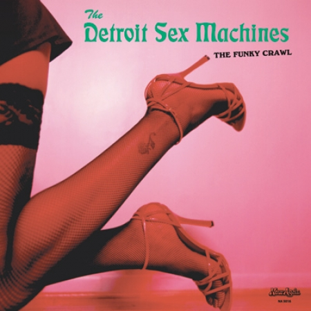 The Detroit Sex Machines - The Funky Crawl