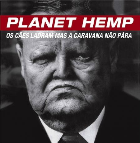 Planet Hemp – Os Cães Ladram Mas A Caravana Não Pára LACRADO