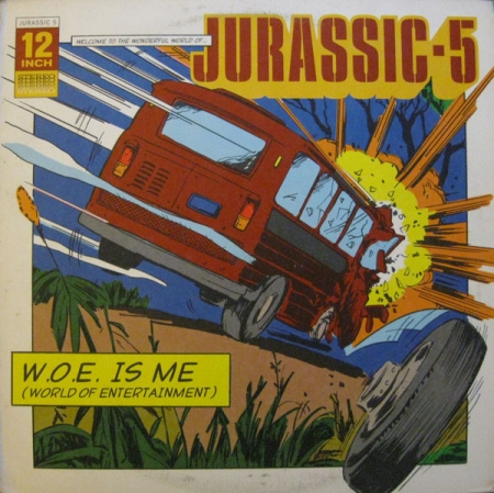 Jurassic 5 ‎– W.O.E. Is Me (World Of Entertainment)
