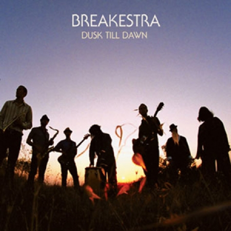 Breakestra – Dusk Till Dawn
