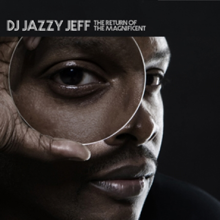 DJ Jazzy Jeff – The Return Of The Magnificent