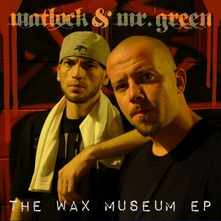 Matlock & Mr. Green – The Wax Museum EP