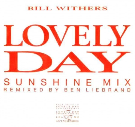 Bill Withers ‎– Lovely Day (Sunshine Mix)