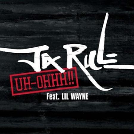 Ja Rule Feat. Lil Wayne ?– Uh-Ohhh!!