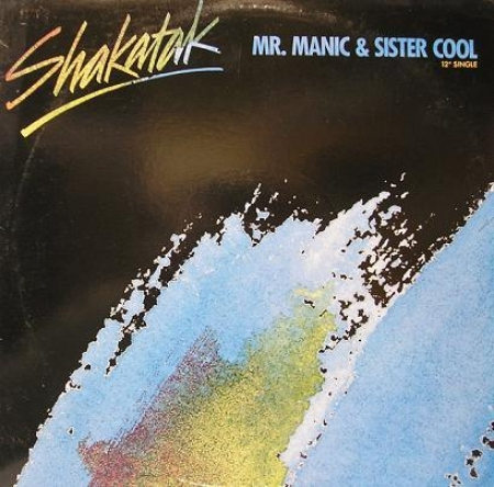 Shakatak – Mr. Manic & Sister Cool