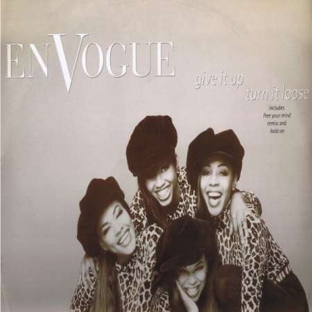 En Vogue ‎– Give It Up, Turn It Loose / Free Your Mind / Hold On