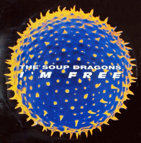 The Soup Dragons ‎– I'm Free