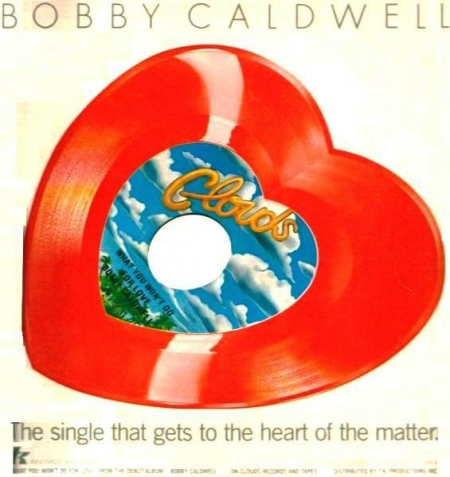 Bobby Caldwell ‎– What You Won't Do For Love