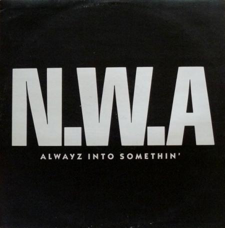 N.W.A. – Alwayz Into Somethin'