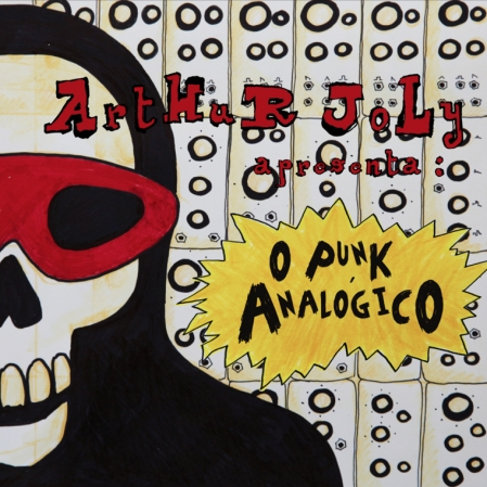 Arthur Joly - O Punk Analógico