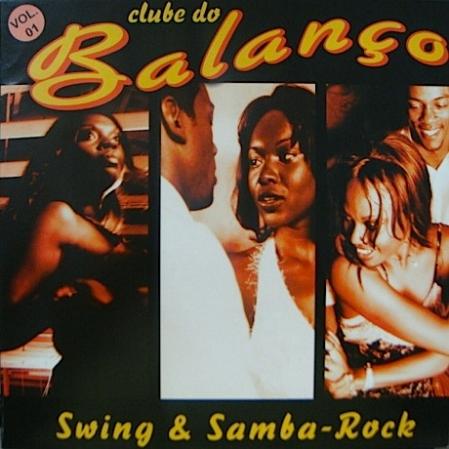 Clube Do Balanço - Swing & Samba Rock Vol 1