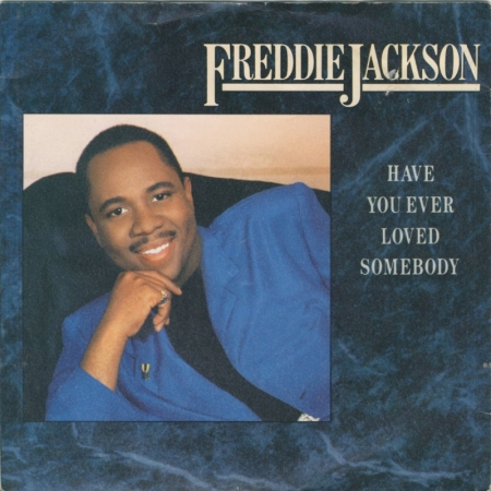 Freddie Jackson ‎– Have You Ever Loved Somebody