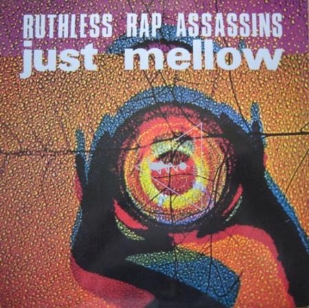 Ruthless Rap Assassins ?– Just Mellow
