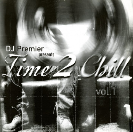 DJ Premier ‎– Time 2 Chill