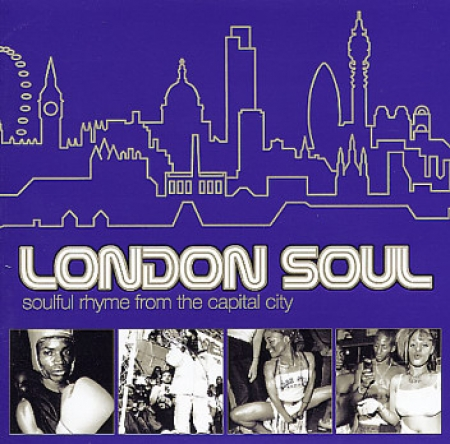 London Soul: Soulful Rhyme From The Capital City
