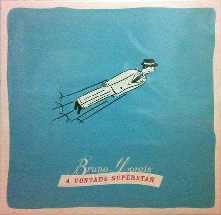 Bruno Morais - A Vontade Superstar