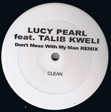 Lucy Pearl Feat. Talib Kweli - Don't Mess With My Man Remix