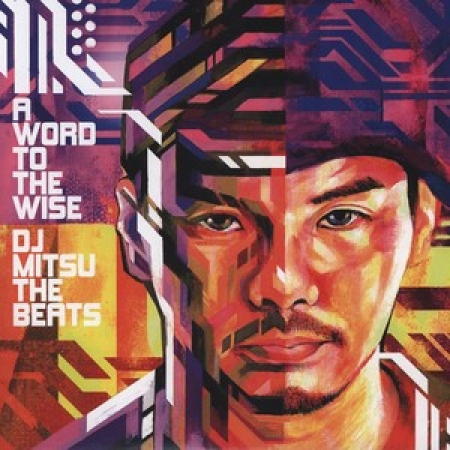 DJ Mitsu The Beats ‎– A Word To The Wise