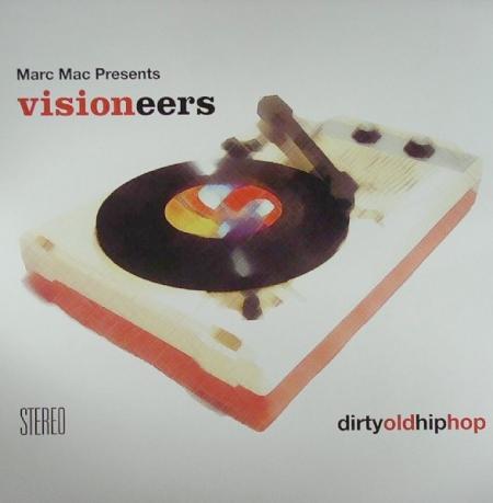 Marc Mac Presents Visioneers ?– Dirty Old Hip Hop