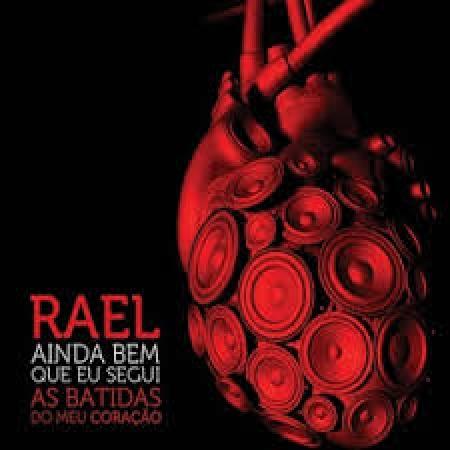 Rael - Ainda Bem Que Eu Segui