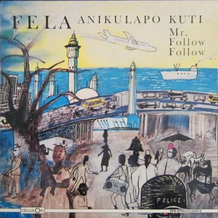 Fela Anikulapo Kuti - Mr. Follow Follow